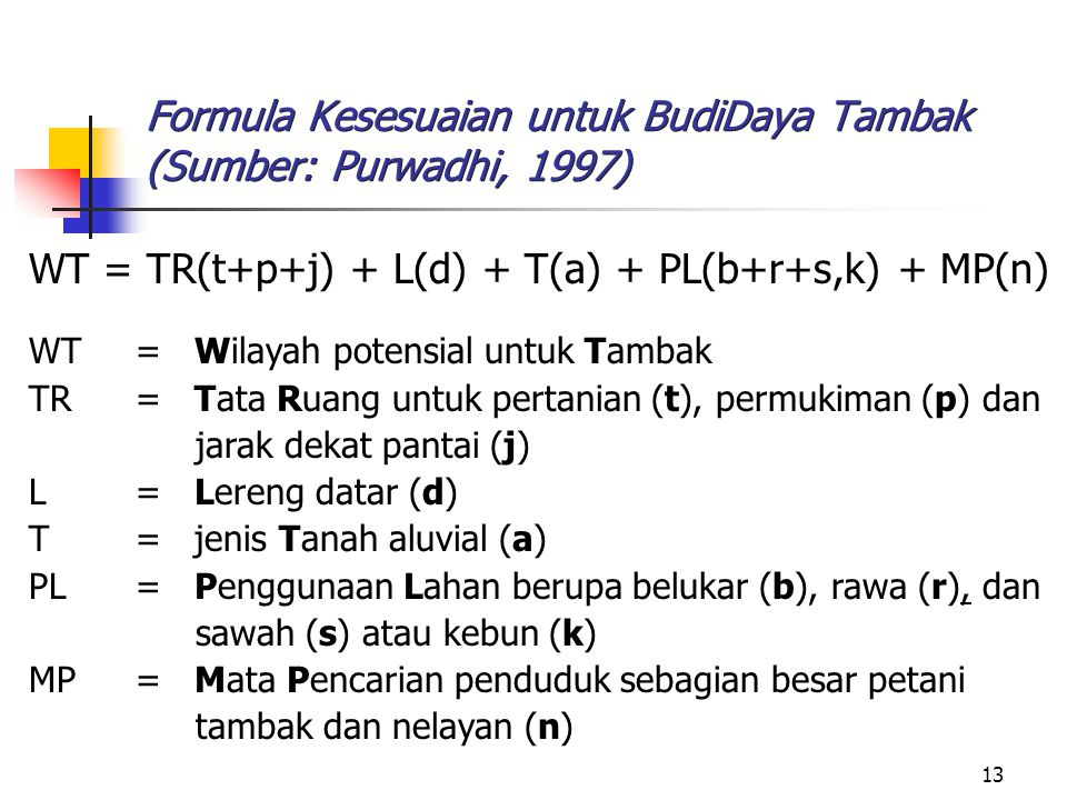 Formula Kesesuaian untuk BudiDaya Tambak (Sumber: Purwadhi, 1997)