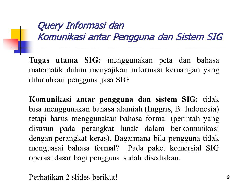 Query Informasi dan Komunikasi antar Pengguna dan Sistem SIG