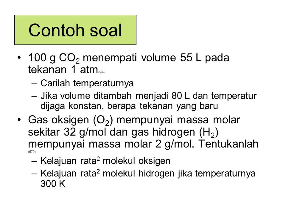 Contoh soal 100 g CO2 menempati volume 55 L pada tekanan 1 atm(576)