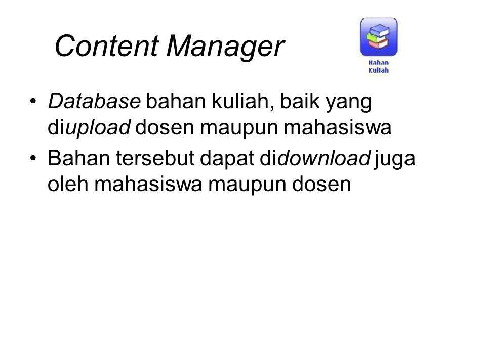 Content Manager Database bahan kuliah, baik yang diupload dosen maupun mahasiswa.