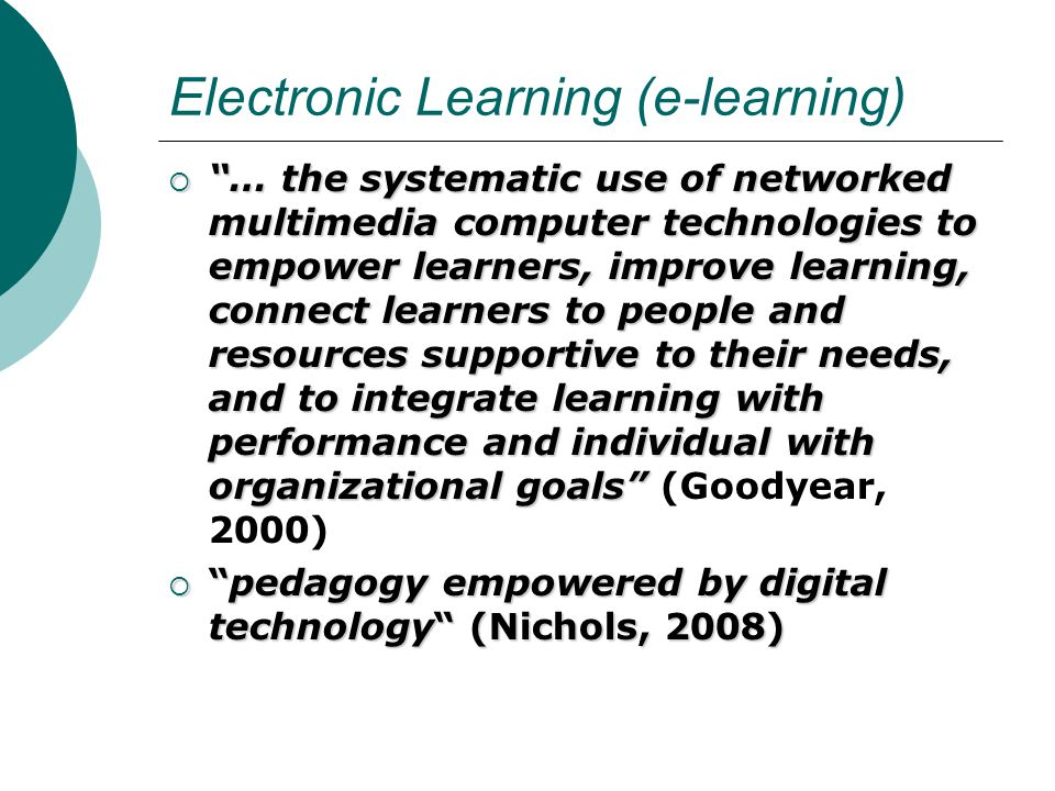 Electronic Learning (e-learning)
