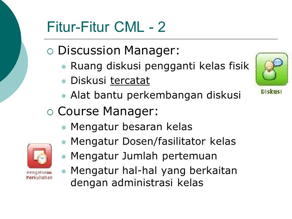 Fitur-Fitur CML - 2 Discussion Manager: Course Manager: