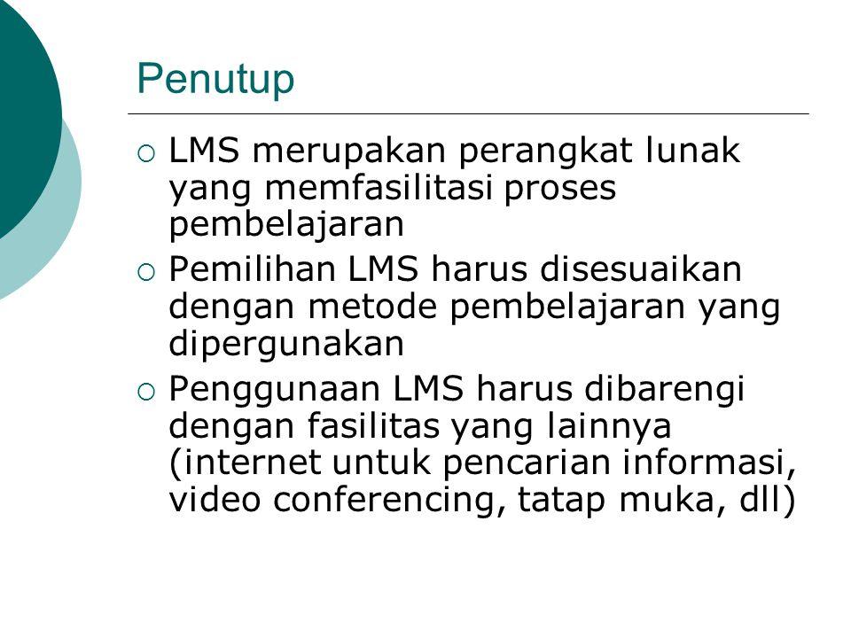 Penutup LMS merupakan perangkat lunak yang memfasilitasi proses pembelajaran.