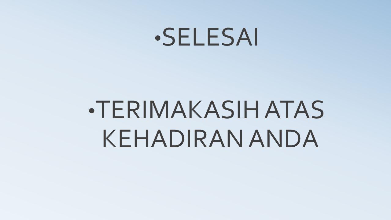 TERIMAKASIH ATAS KEHADIRAN ANDA