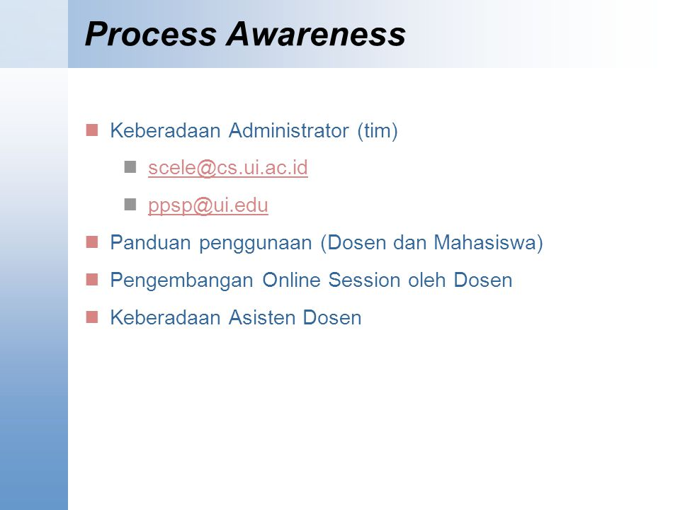 Process Awareness Keberadaan Administrator (tim) scele@cs.ui.ac.id