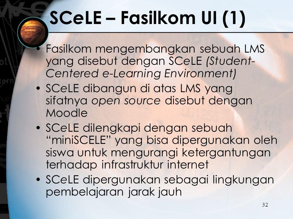SCeLE – Fasilkom UI (1) Fasilkom mengembangkan sebuah LMS yang disebut dengan SCeLE (Student-Centered e-Learning Environment)
