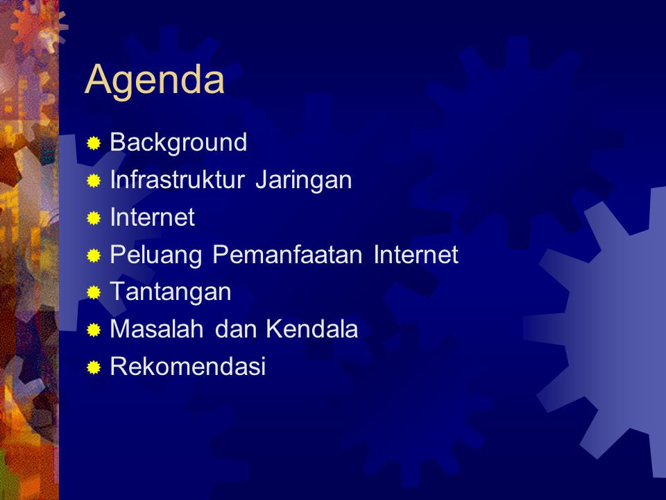 Agenda Background Infrastruktur Jaringan Internet