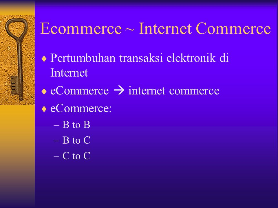 Ecommerce ~ Internet Commerce