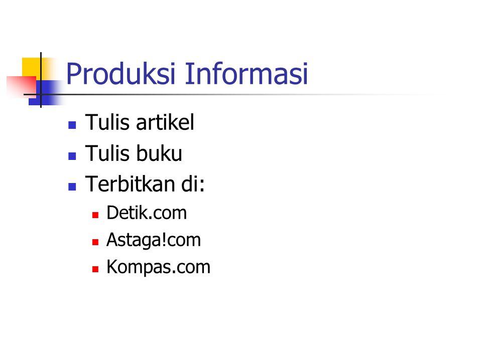 Produksi Informasi Tulis artikel Tulis buku Terbitkan di: Detik.com