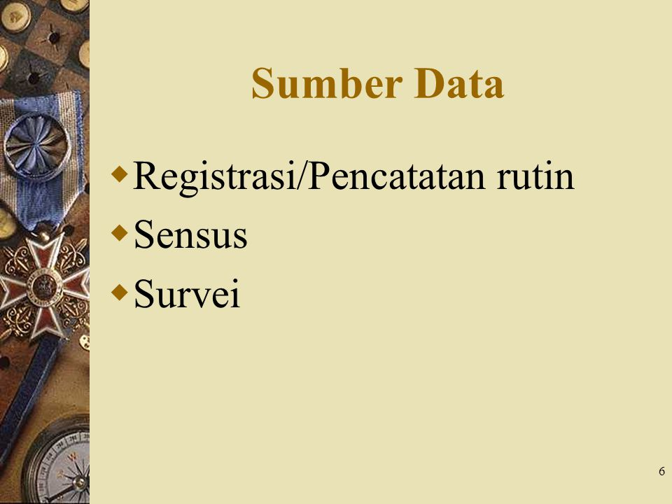 Sumber Data Registrasi/Pencatatan rutin Sensus Survei