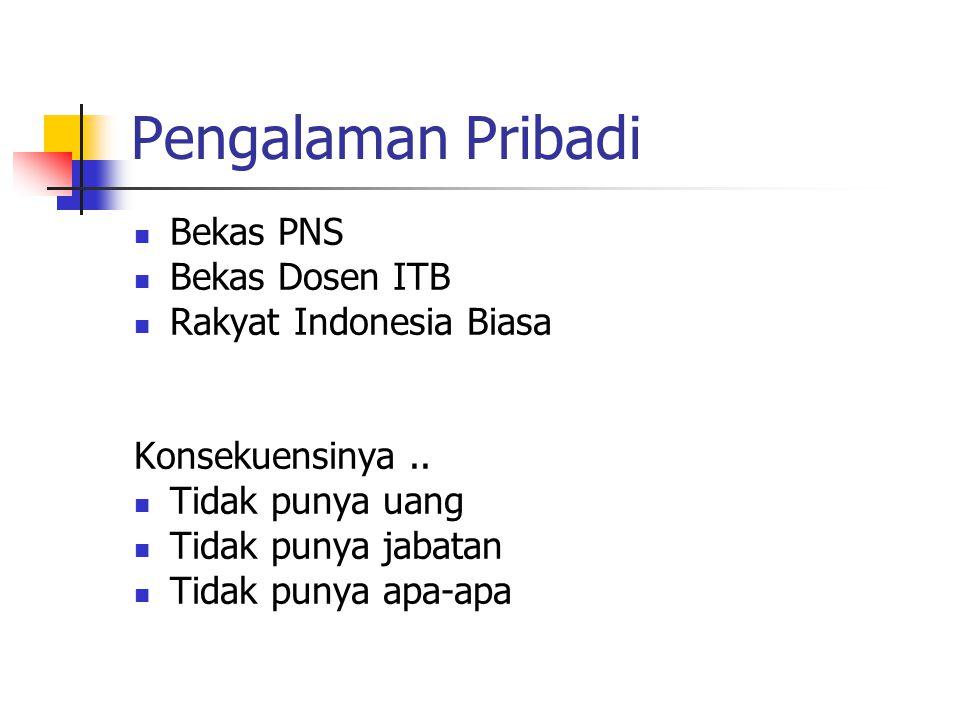 Pengalaman Pribadi Bekas PNS Bekas Dosen ITB Rakyat Indonesia Biasa