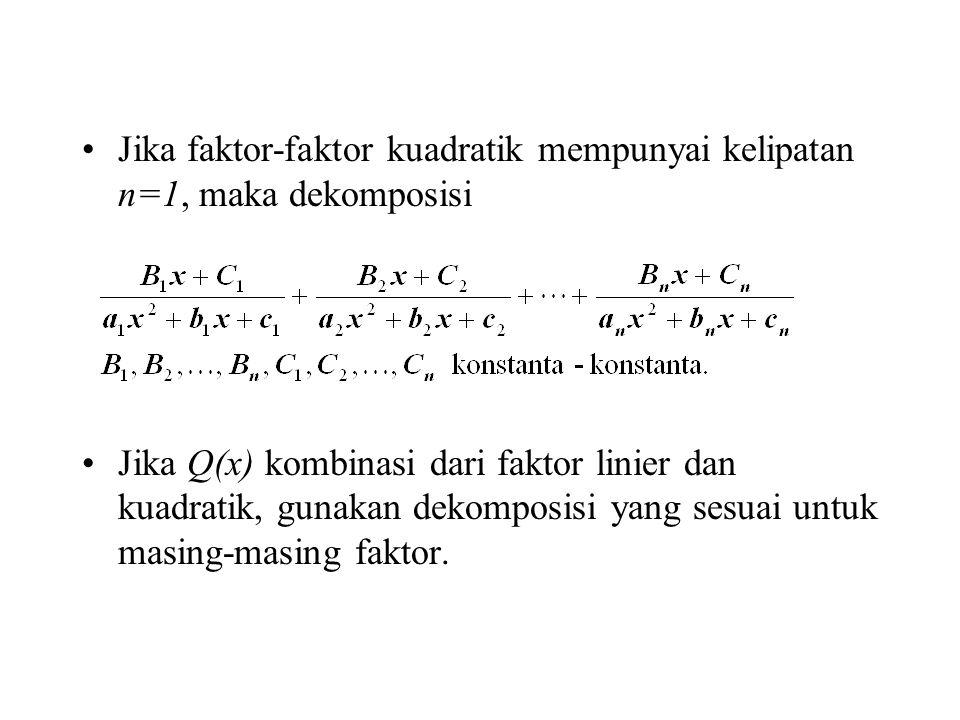 Jika faktor-faktor kuadratik mempunyai kelipatan n=1, maka dekomposisi