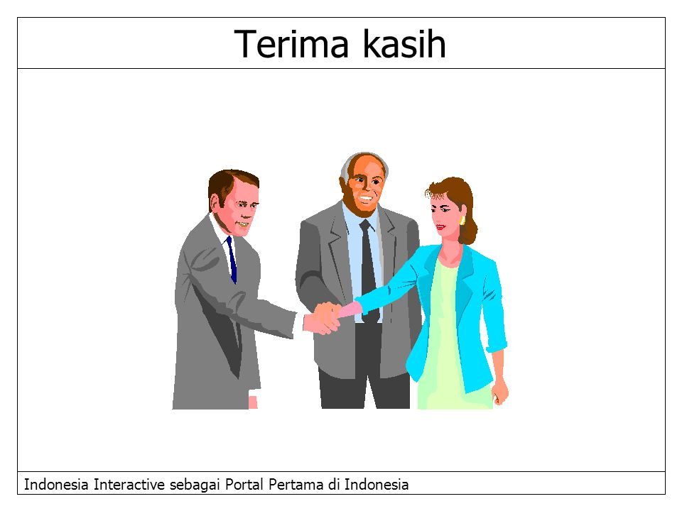 Terima kasih Indonesia Interactive sebagai Portal Pertama di Indonesia