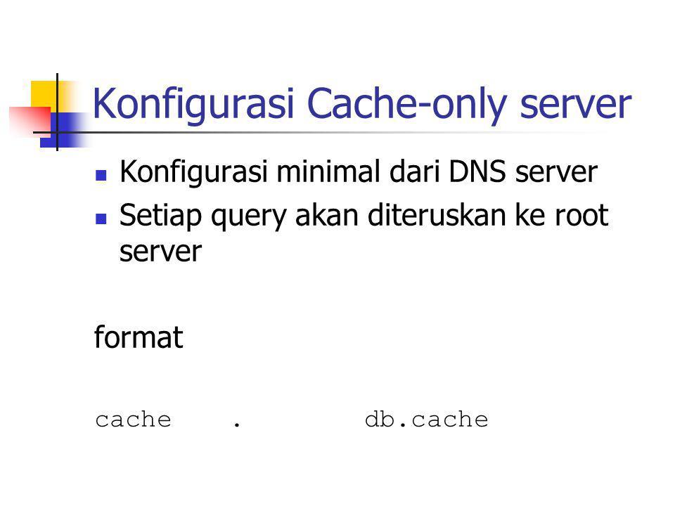 Konfigurasi Cache-only server