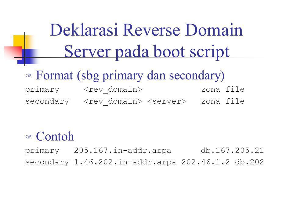 Deklarasi Reverse Domain Server pada boot script