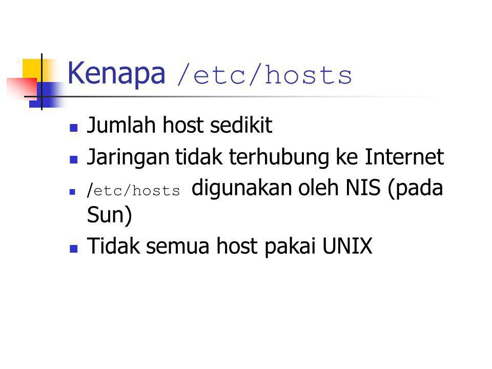 Kenapa /etc/hosts Jumlah host sedikit