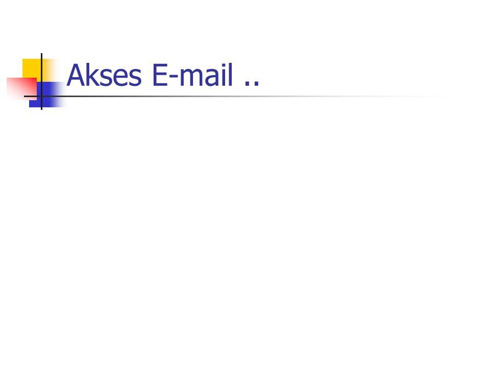 Akses E-mail ..