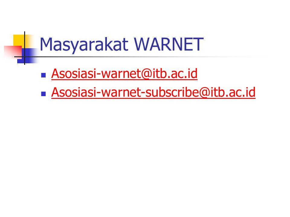 Masyarakat WARNET Asosiasi-warnet@itb.ac.id