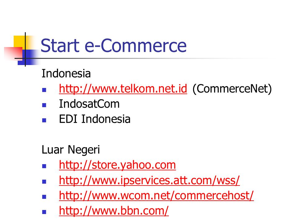 Start e-Commerce Indonesia http://www.telkom.net.id (CommerceNet)