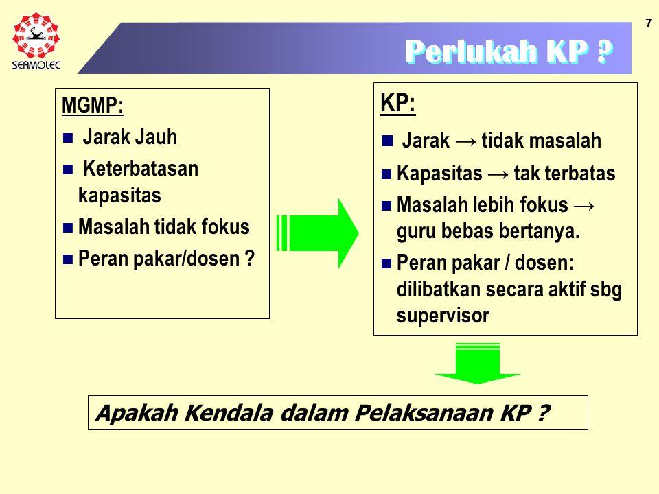 Perlukah KP KP: Jarak → tidak masalah MGMP: Jarak Jauh