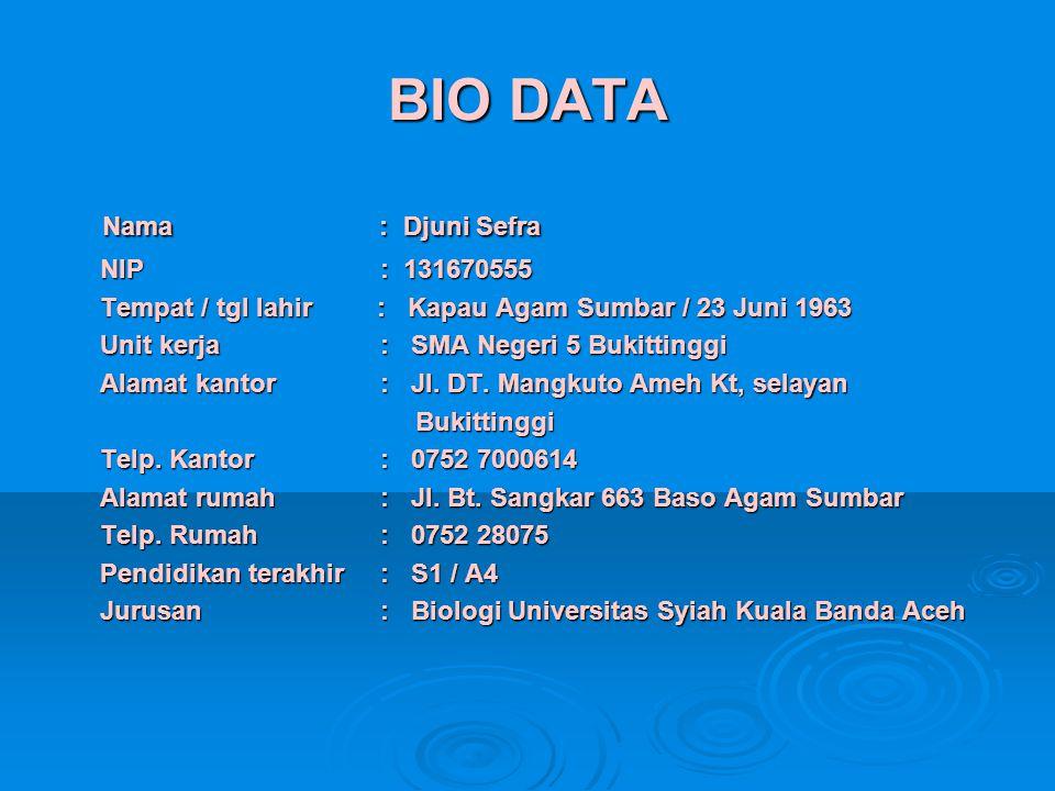 BIO DATA Nama : Djuni Sefra NIP : 131670555
