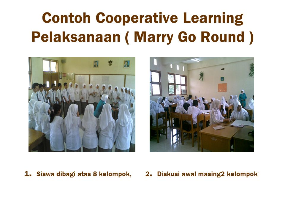 Contoh Cooperative Learning Pelaksanaan ( Marry Go Round )