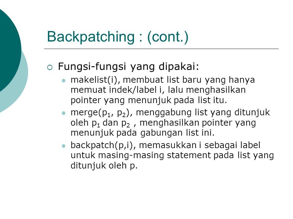 Backpatching : (cont.) Fungsi-fungsi yang dipakai: