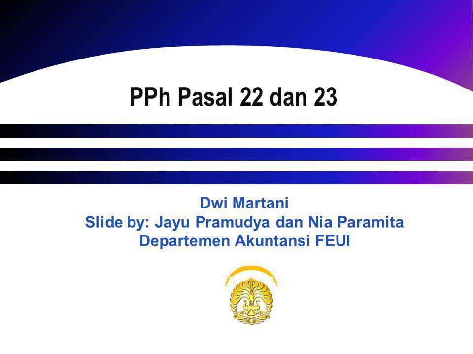 Slide by: Jayu Pramudya dan Nia Paramita Departemen Akuntansi FEUI