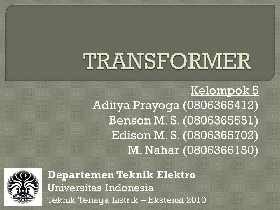 TRANSFORMER Kelompok 5 Aditya Prayoga (0806365412)