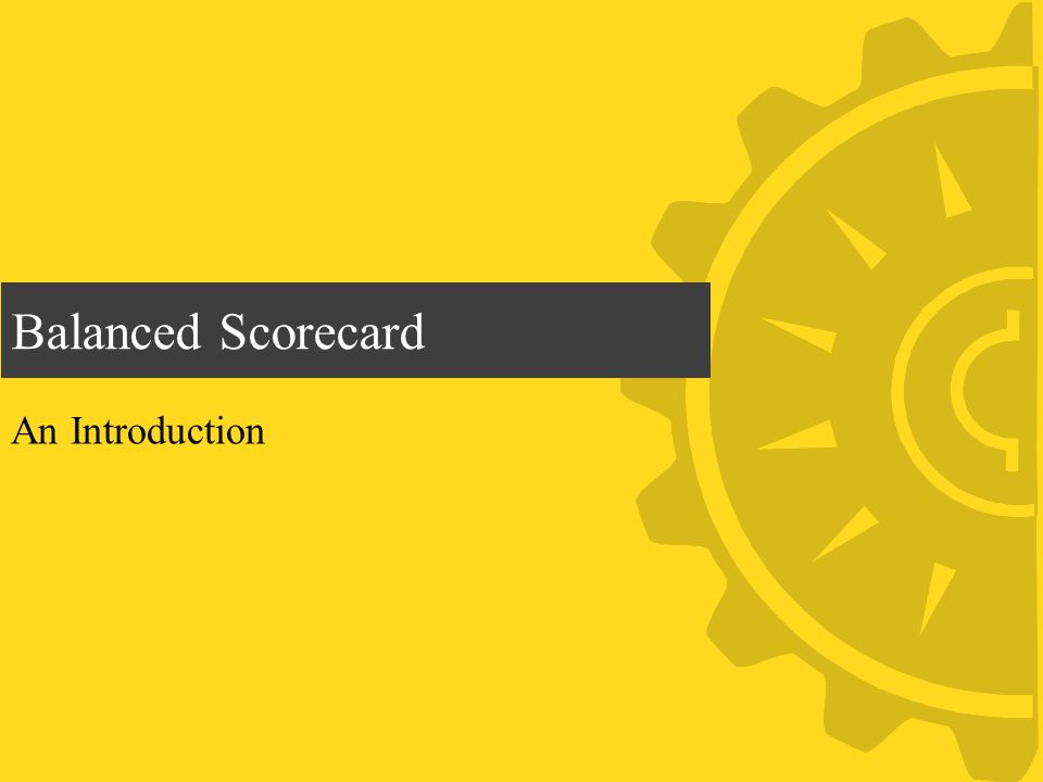 Balanced Scorecard An Introduction