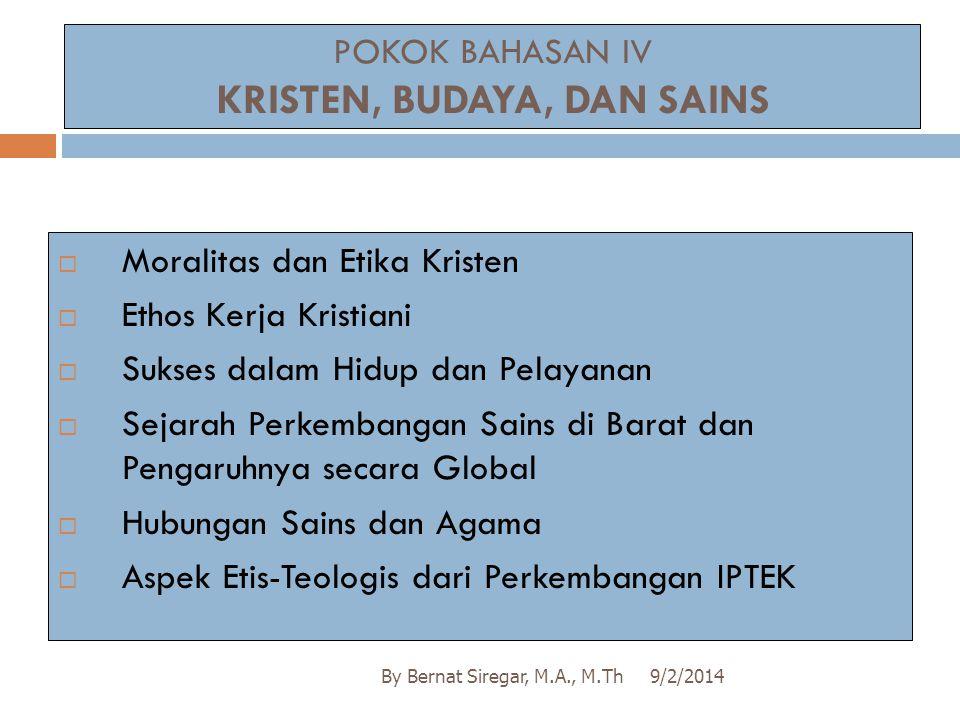 POKOK BAHASAN IV KRISTEN, BUDAYA, DAN SAINS