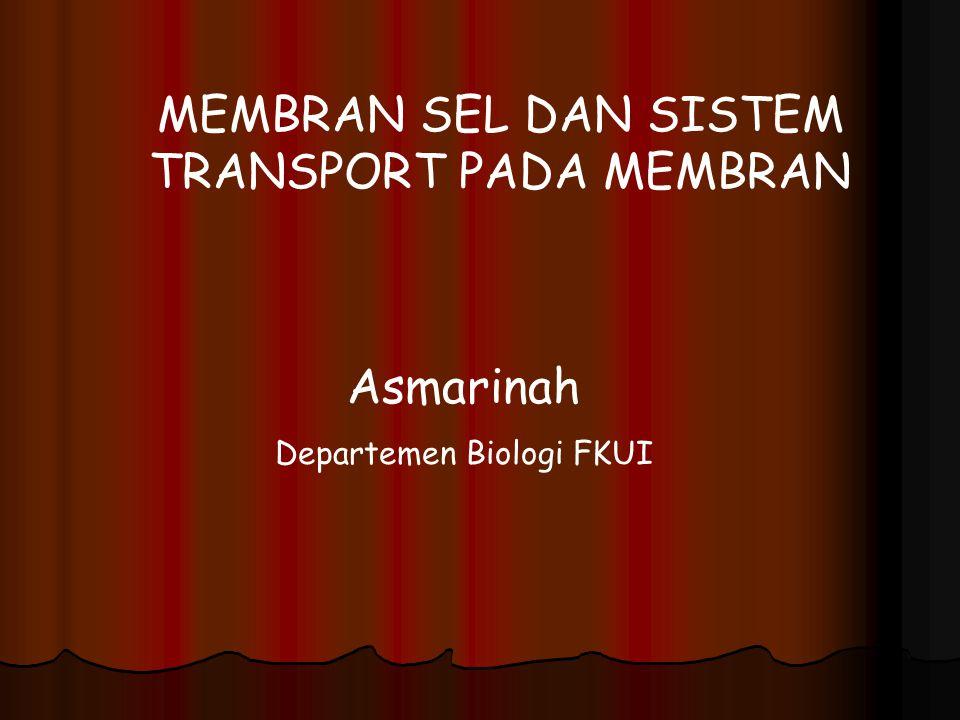 MEMBRAN SEL DAN SISTEM TRANSPORT PADA MEMBRAN