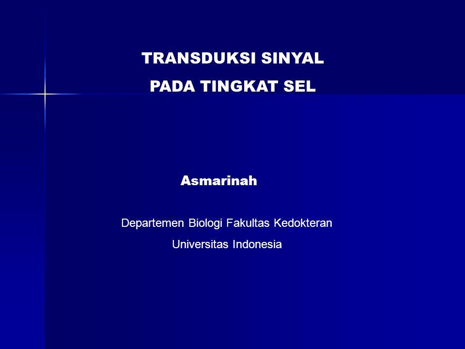 TRANSDUKSI SINYAL PADA TINGKAT SEL Asmarinah