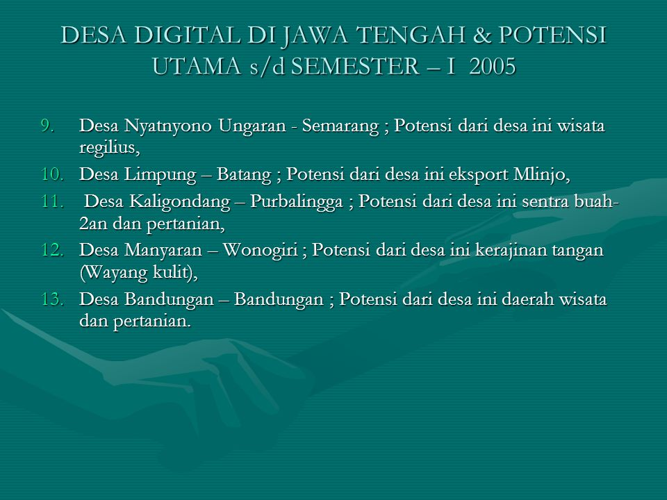 DESA DIGITAL DI JAWA TENGAH & POTENSI UTAMA s/d SEMESTER – I 2005