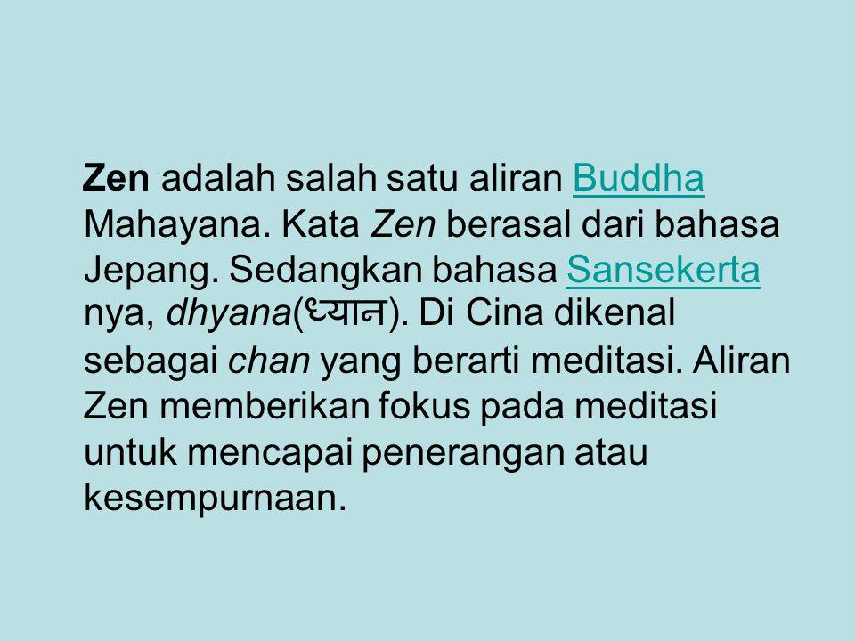 Zen adalah salah satu aliran Buddha Mahayana