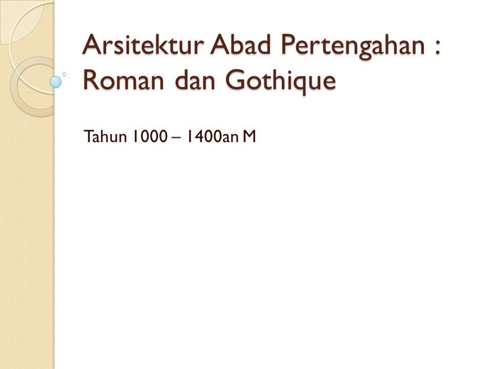 Arsitektur Abad Pertengahan : Roman dan Gothique