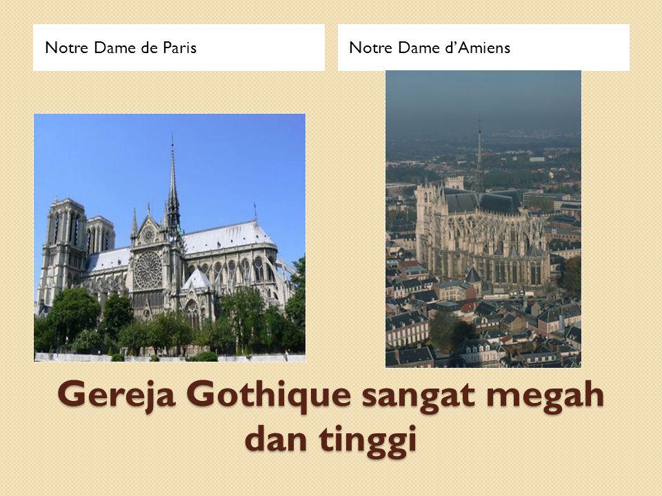 Gereja Gothique sangat megah dan tinggi