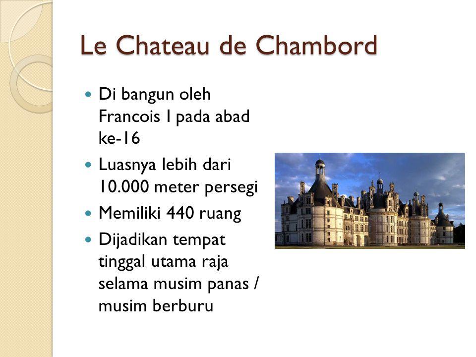 Le Chateau de Chambord Di bangun oleh Francois I pada abad ke-16
