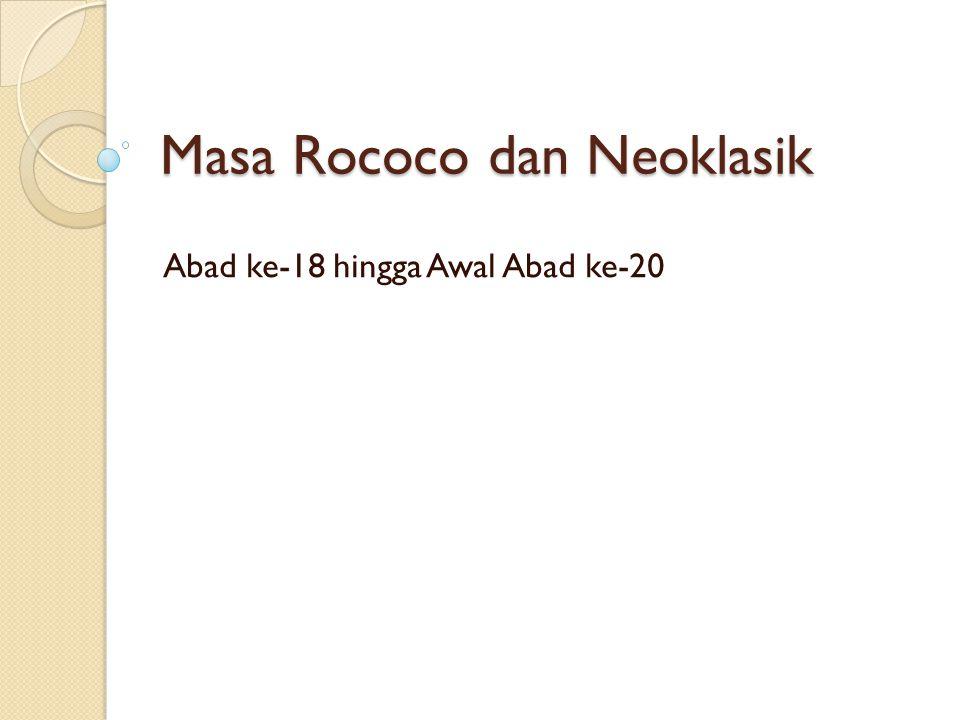 Masa Rococo dan Neoklasik