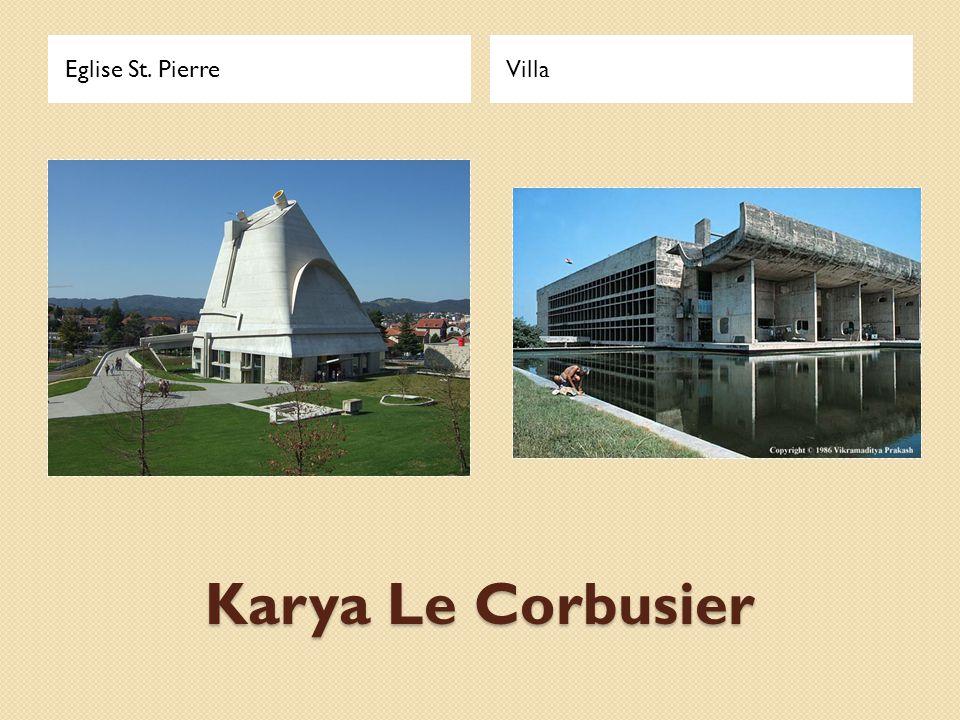 Eglise St. Pierre Villa Karya Le Corbusier
