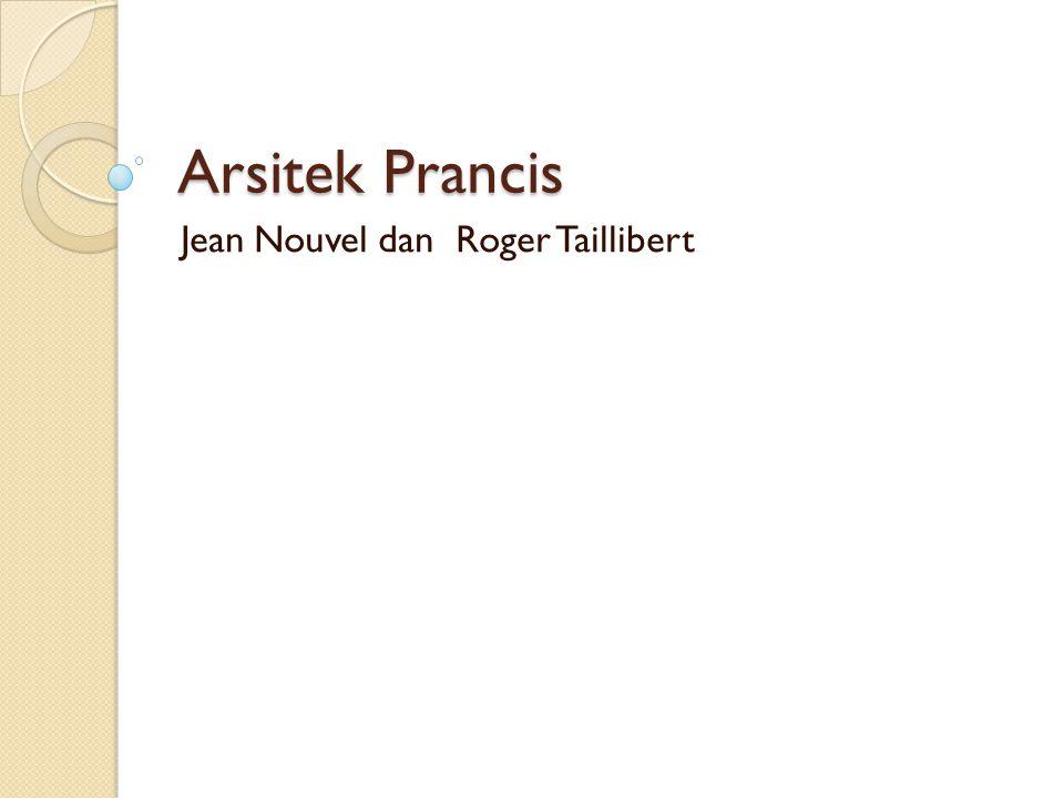 Jean Nouvel dan Roger Taillibert