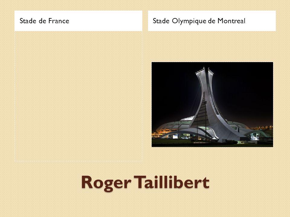 Stade de France Stade Olympique de Montreal Roger Taillibert