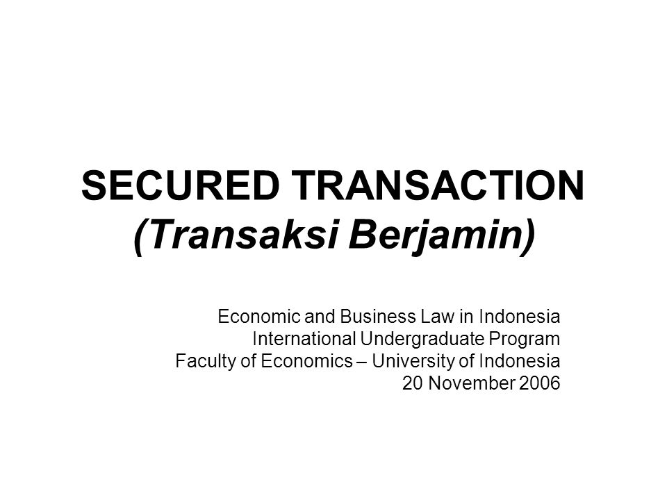 SECURED TRANSACTION (Transaksi Berjamin)