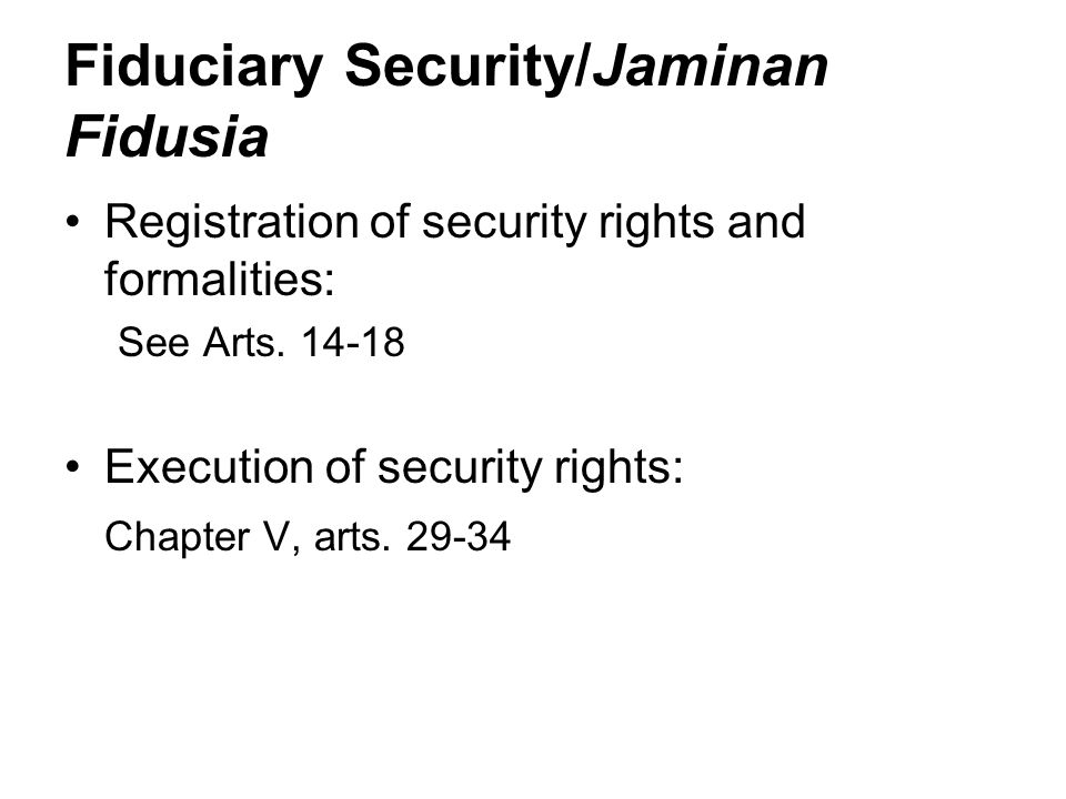 Fiduciary Security/Jaminan Fidusia