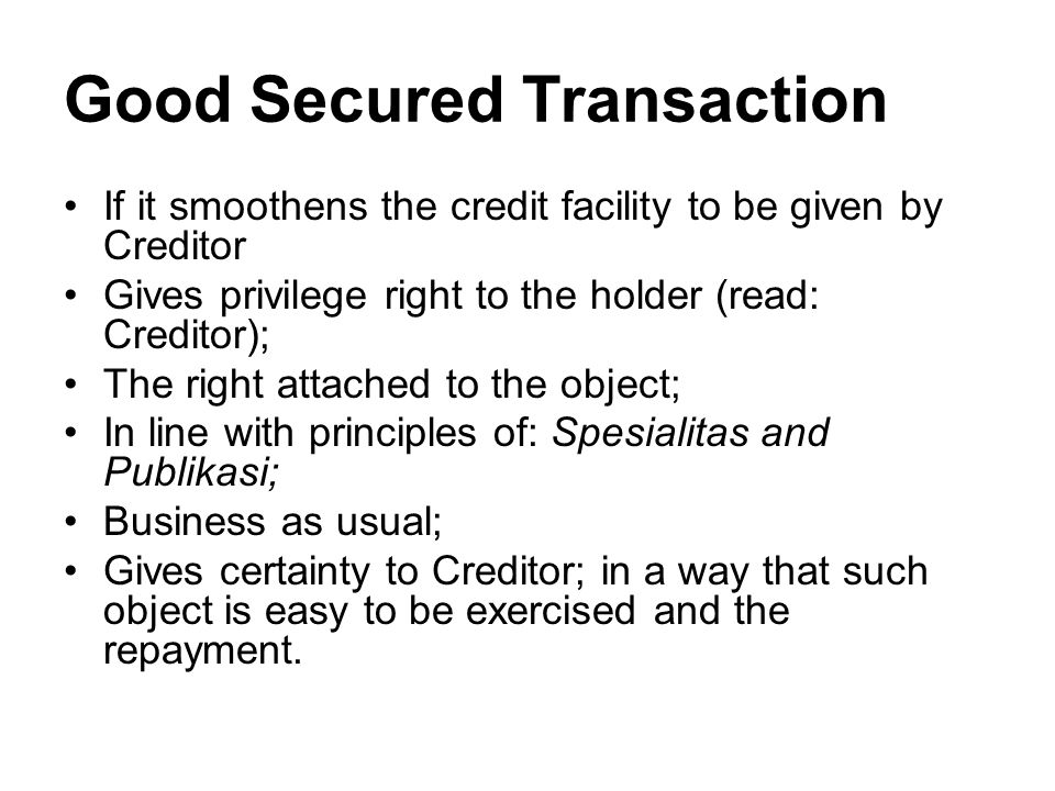Good Secured Transaction