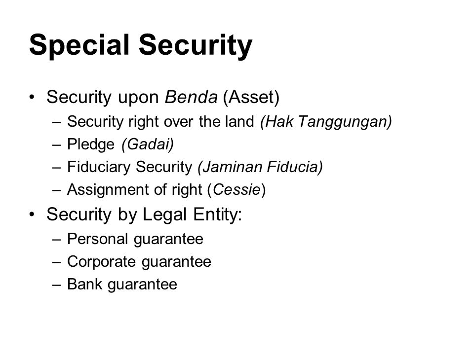 Special Security Security upon Benda (Asset) Security by Legal Entity:
