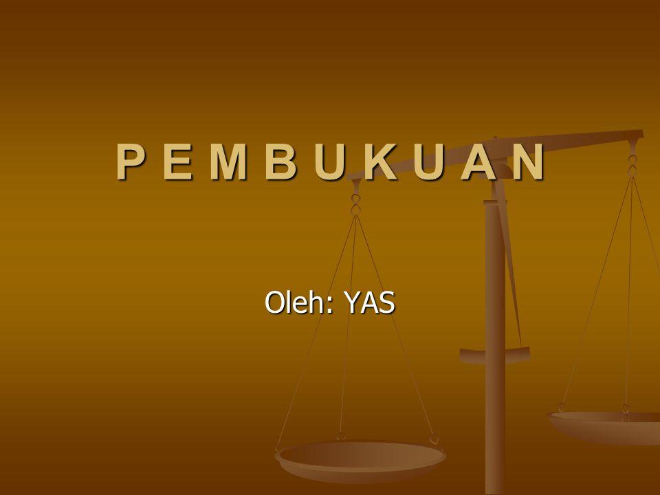 P E M B U K U A N Oleh: YAS