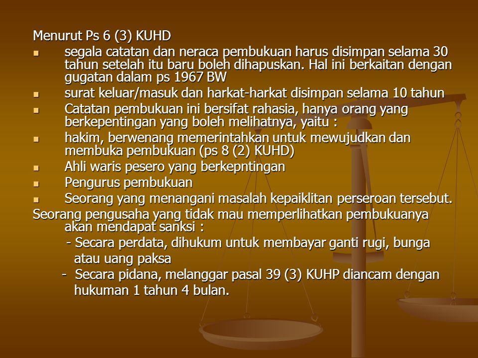 Menurut Ps 6 (3) KUHD