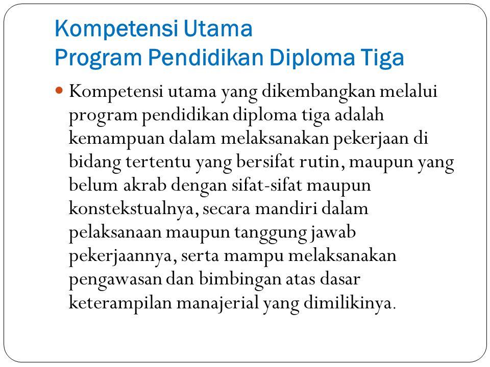 Kompetensi Utama Program Pendidikan Diploma Tiga