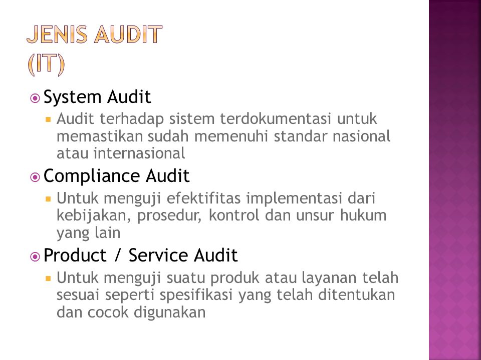 Jenis Audit (IT) System Audit Compliance Audit Product / Service Audit